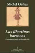 Libro LOS LIBERTINOS BARROCOS. III/CONTRAHISTORIA DE LA FILOSOFIA