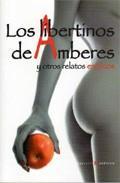 Libro LOS LIBERTINOS DE AMBERES Y OTROS RELATOS EROTICOS