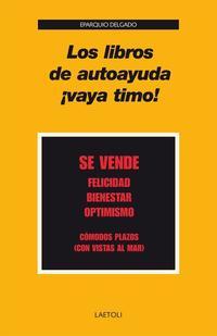 Libro LOS LIBROS DE AUTOAYUDA ¡VAYA TIMO!