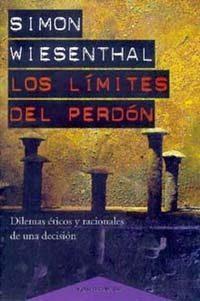 Libro LOS LIMITES DEL PERDON: DILEMAS ETICOS Y RACIONALES DE UNA DECISI ON