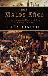 Libro LOS MALOS AÑOS: LA GUERRA ENTRE PEDRO EL CRUEL Y LA REINA BLANCA