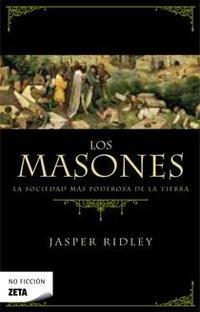 Libro LOS MASONES: LA SOCIEDAD MAS PODEROSA DE LA TIERRA
