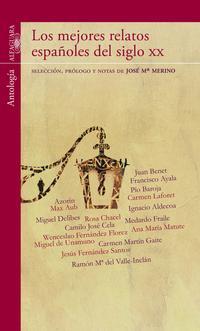 Libro LOS MEJORES RELATOS ESPAÑOLES DEL SIGLO XX: ANTOLOGIA