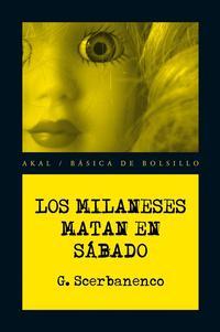 Libro LOS MILANESES MATAN EN SABADO