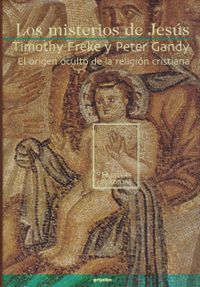 Libro LOS MISTERIOS DE JESUS, EL ORIGEN PAGANO DE LA RELIGION CRISTIANA