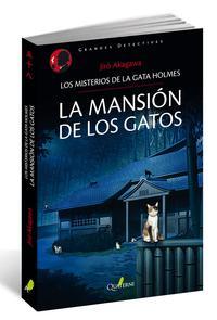 Libro LOS MISTERIOS DE LA GATA HOLMES 2: LA MANSION DE LOS GATOS