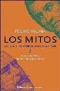 Libro LOS MITOS DE LA HISTORIA ARGENTINA 2: DE SAN MARTIN A EL GRANERO DEL MUNDO