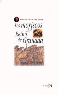 Libro LOS MORISCOS DEL REINO DE GRANADA