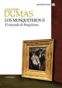 Libro LOS MOSQUETEROS II: EL VIZCONDE BRAGELONNE