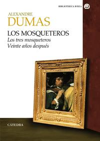 Libro LOS MOSQUETEROS: LOS TRES MOSQUETEROS. VEINTE AÑOS DESPUES
