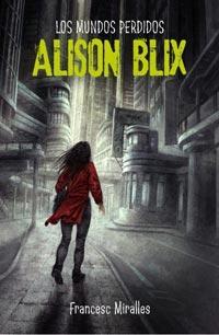 Libro LOS MUNDOS PERDIDOS DE ALISON BLIX