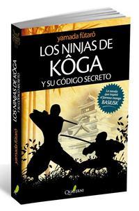 Libro LOS NINJAS DE KOGA Y SU CODIGO SECRETO