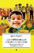 Libro LOS NIÑOS DE LOS CHIRIPITIFLAUTICOS: RETRATO GENERACIONAL DE LOS NACIDOS EN LOS 60