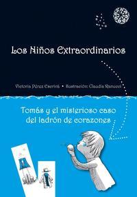 Libro LOS NIÑOS EXTRAORDINARIOS: TOMAS Y EL MISTERIOSO CASO DEL LADRON DE CORAZONES