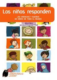 Libro LOS NIÑOS RESPONDEN: LAS VIVENCIAS Y SUEÑOS DE NIÑOS DE TODO EL M UNDO