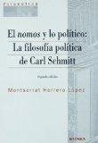 Libro LOS NOMOS Y LO POLITICO: LA FILOSOFIA POLITICA DE CARL SCHMITT