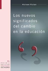 Libro LOS NUEVOS SIGNIFICADOS DEL CAMBIO EN LA EDUCACION