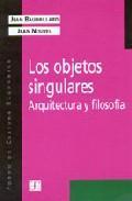 Libro LOS OBJETOS SINGULARES: ARQUITECTURA Y FILOSOFIA