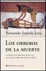 Libro LOS OBREROS DE LA MUERTE: LA HISTORIA DE LA MISTERIOSA COFRADIA Q UE CONSTRUYO LAS TUMBAS DEL VALLE DE LOS REYES