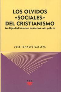 Libro LOS OLVIDOS SOCIALES DEL CRISTIANISMO: LA DIGNIDAD HUMANA DESDE LOS MAS POBRES