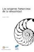 Libro LOS ORIGENES FEMENINOS DE LA SEXUALIDAD