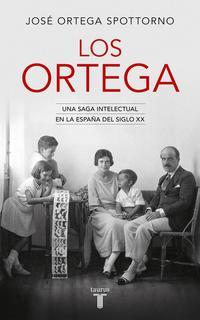 Libro LOS ORTEGA: UNA SAGA INTELECTUAL EN LA ESPAÑA DEL SIGLO XX