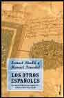 Libro LOS OTROS ESPAÑOLES: LOS MANUSCRITOS DE TOMBUCTU, ANDALUSIES EN E L NIGER
