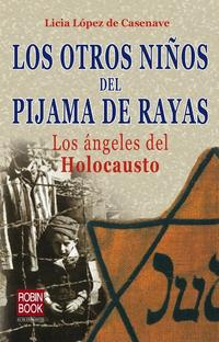 Libro LOS OTROS NIÑOS DEL PIJAMA DE RAYAS: LOS ANGELES DEL HOLOCAUSTO