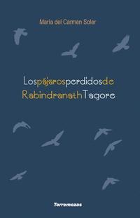 Libro LOS PAJAROS PERDIDOS DE RABINDRANATH TAGORE