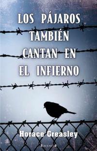 Libro LOS PAJAROS TAMBIEN CANTAN EN EL INFIERNO