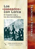 Libro LOS PASEADOS CON LORCA: LOS DOS BANDERILLEROS Y EL MAESTRO COJO