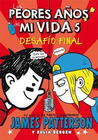 Libro LOS PEORES AÑOS DE MI VIDA 5 : DESAFIO FINAL