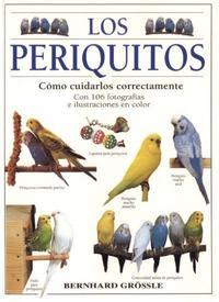 Libro LOS PERIQUITOS: COMO CUIDARLOS CORRECTAMENTE