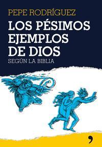 Libro LOS PESIMOS EJEMPLOS DE DIOS