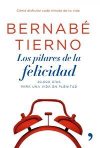 Libro LOS PILARES DE LA FELICIDAD: LAS CLAVES PARA APROVECHAR CADA MINU TO DE TU VIDA