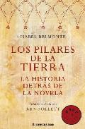 Libro LOS PILARES DE LA TIERRA: HISTORIA DETRAS DE LA NOVELA
