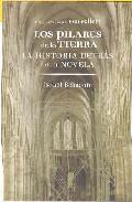 Libro LOS PILARES DE LA TIERRA: LA HISTORIA DETRAS DE LA NOVELA