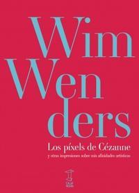 Libro LOS PIXELS DE CEZANNE Y OTRAS IMPRESIONES SOBRE MIS AFINIDADES ARTISTICAS