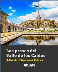 Libro LOS PRESOS DEL VALLE DE LOS CAÍDOS