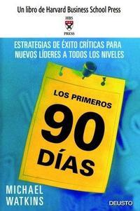 Libro LOS PRIMEROS 90 DIAS: ESTRATEGIAS DE EXITO DECISIVAS PARA NUEVOS LIDERES