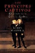 Libro LOS PRINCIPES CAUTIVOS: EL SECRETO DE LA TORRE DE LONDRES