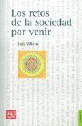 Libro LOS RETOS DE LA SOCIEDAD POR VENIR: ENSAYOS SOBRE JUSTICIA, DEMOC RACIA Y MULTICULTURALISMO