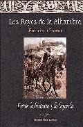 Libro LOS REYES DE LA ALHAMBRA: ENTRE HISTORIA Y LA LEYENDA