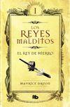 LOS REYES MALDITOS I: EL REY DE HIERRO