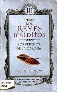 Libro LOS VENENOS DE LA CORONA (LOS REYES MALDITOS #3)