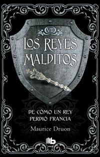 Libro DE CÓMO UN REY PERDIÓ FRANCIA (LOS REYES MALDITOS #7)