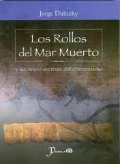 Libro LOS ROLLOS DEL MAR MUERTO: LAS RAICES SECRETAS DEL CRISTIANISMO