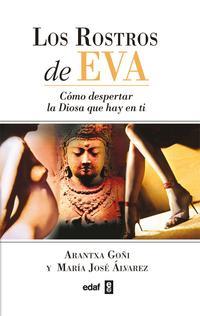 Libro LOS ROSTROS DE EVA: COMO DESPERTAR LA DIOSA QUE HAY EN TI