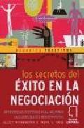 Libro LOS SECRETOS DEL EXITO EN LA NEGOCIACION: ESTRATEGIAS EFECTIVAS P ARA MEJORAR LAS HABILIDADES NEGOCIADORAS