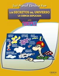 Libro LOS SECRETOS DEL UNIVERSO: LA CIENCIA EXPLICADA PARA TORPES